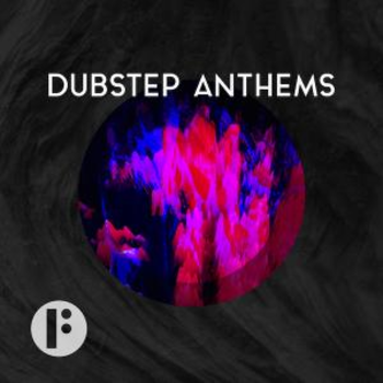Dubstep Anthems