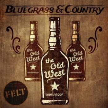 The Old West - Bluegrass & Country