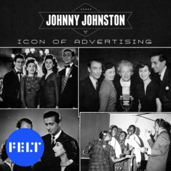 Johnny Johnston - Icon of Advertising