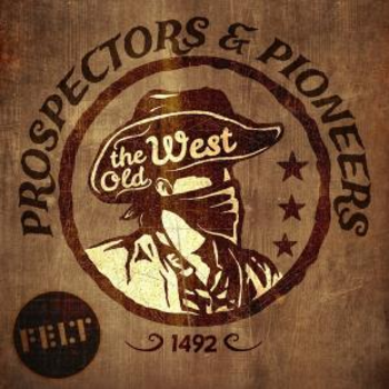 The Old West - Prospectors & Pioneers