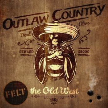 The Old West - Outlaw Country