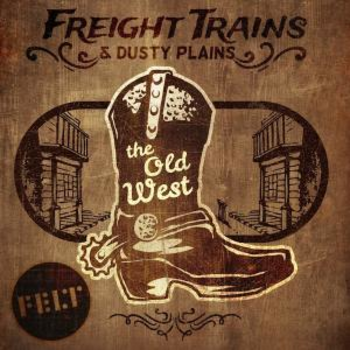 The Old West - Freight Trains & Dusty Plains