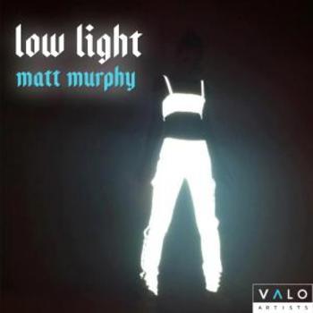 Matt Murphy - Low Light