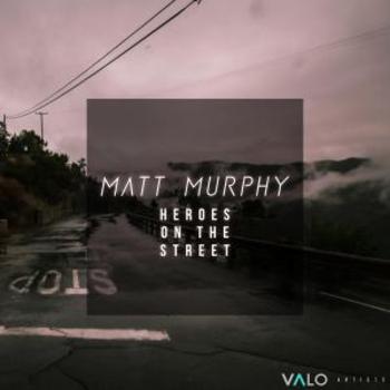 Matt Murphy - Heroes On The Street