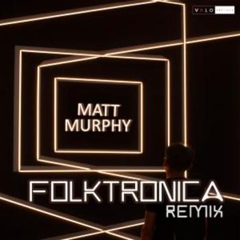 Matt Murphy - Folktronica Remix
