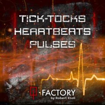Tick-Tocks, Heartbeats & Pulses