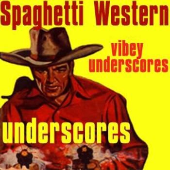 Spaghetti Western Underscores