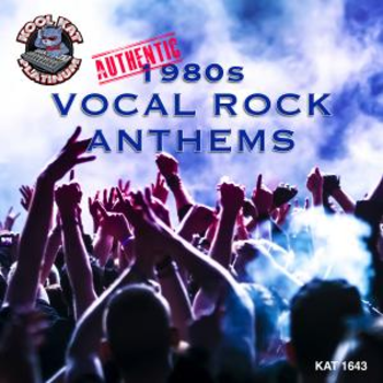 KAT1643 1980s AUTHENTIC 1980s VOCAL ROCK ANTHEMS