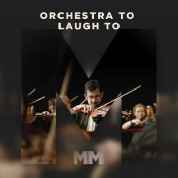 Orchestra To Laugh To
