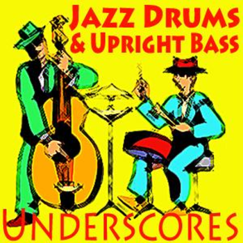 Jazz Drums and Upright Bass Underscores
