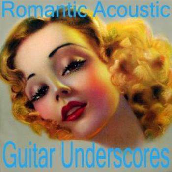Romantic Acoustic Guitar Underscores