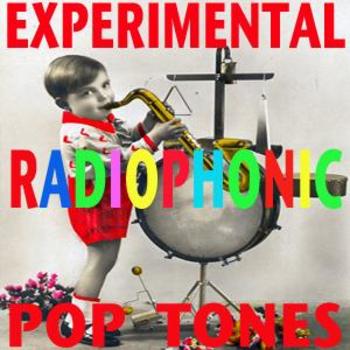 Experimental Radiophonic Pop Tones