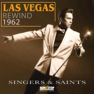 Las Vegas Rewind 1962 - Singers & Saints