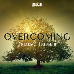 Overcoming - Trials & Triumph