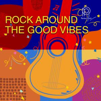 Rock Around The Good Vibes
