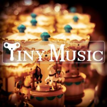 TINY MUSIC