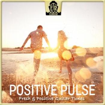 Positive Pulse - Fresh & Positive Guitar Tunes