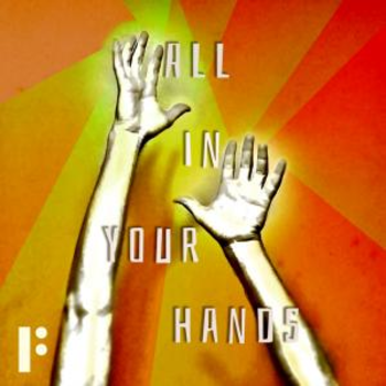 All In Your Hands