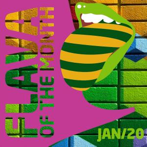 FLAVA Of The Month JAN 20