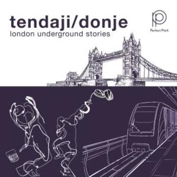 Tendaji Donje - London underground stories