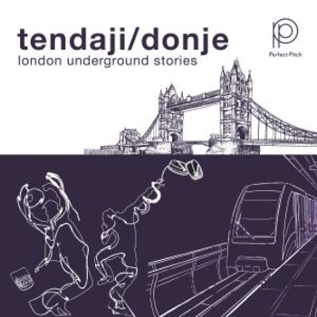 Tendaji Donje - London underground stories