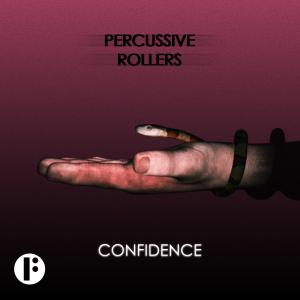 Percussive Rollers: Confidence