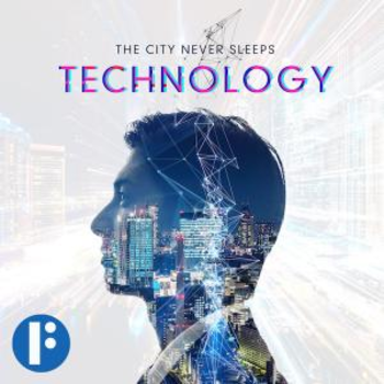The City Never Sleeps: Technology