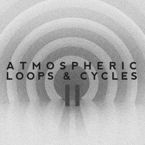 Atmospheric Loops & Cycles Vol. II