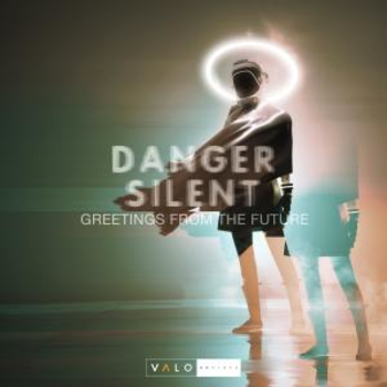 Danger Silent - Greetings From The Future