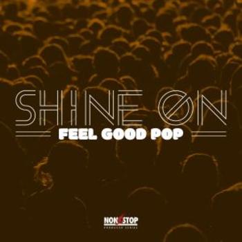 Shine On - Feel Good Pop