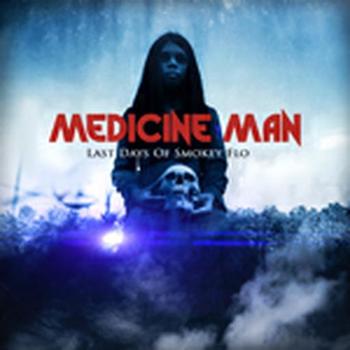 Medicine Man Last Days Of Smokey Flo