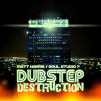 Dubstep Destruction