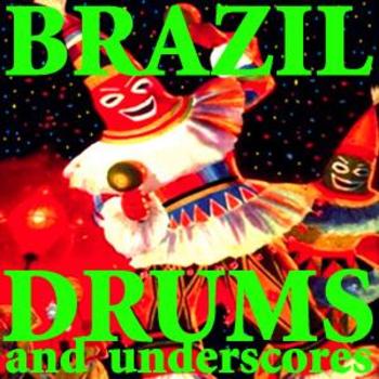 Brazilian Drums Underscores