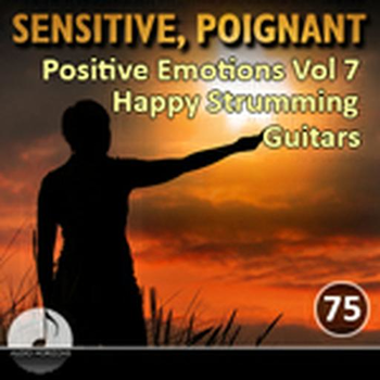 Sensitive Poignant 75 Positive Emotions Vol 07 Happy Strumming Guitars