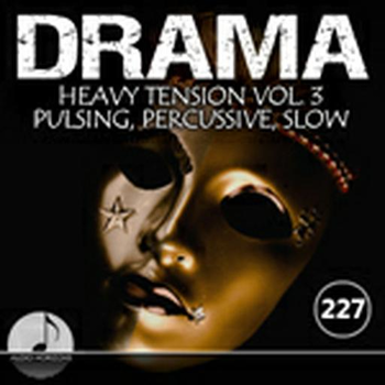 Drama 227 Heavy Tension Vol 3 Pulsing, Percussive, Slow