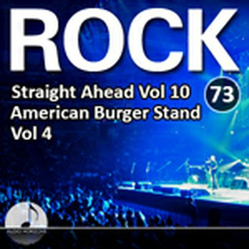 Rock 73 Straight Ahead Vol 10 American Burger Stand Vol 4
