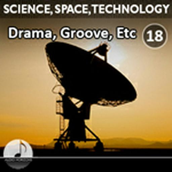 Science, Space, Technology 18 Drama, Groove, Etc