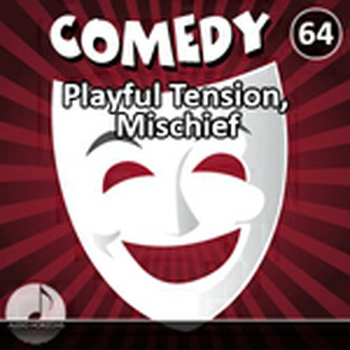 Comedy 64 Playful Tension, Mischief