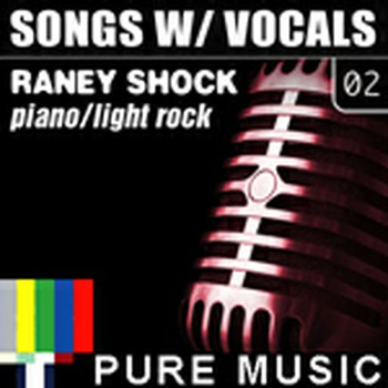 Songs W Voc Raney Shock (Piano_Light Rock)