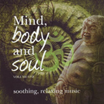Mind, Body And Soul Vol One