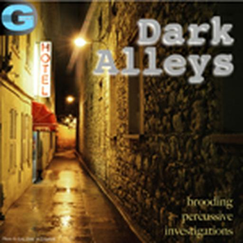 Dark Alleys - Brooding Percussive Investigations