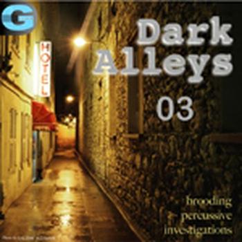 Dark Alleys 03 - Dark Percussive Investigations