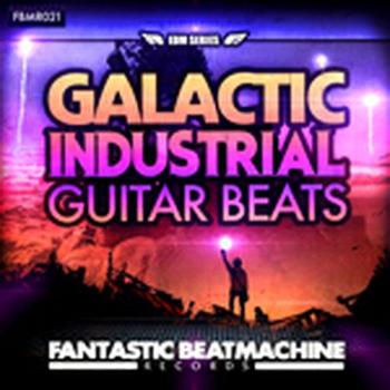 EDM 8 - Galactic Industrial Guitar Beats