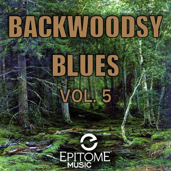Backwoodsy Blues Vol. 5