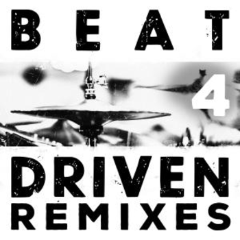 Beat Driven 4 Remixes