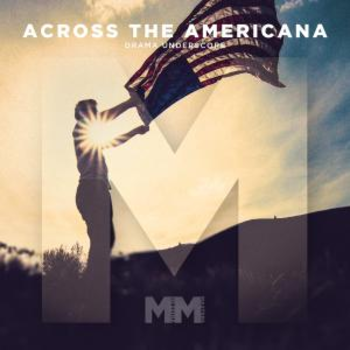 - Across The Americana - Drama Underscore