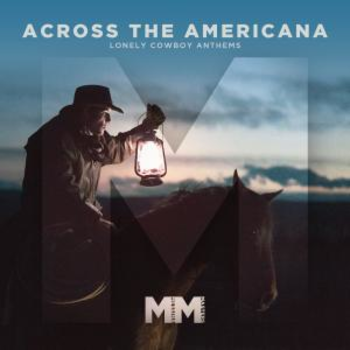 - Across The Americana - Lonely Cowboy Anthems