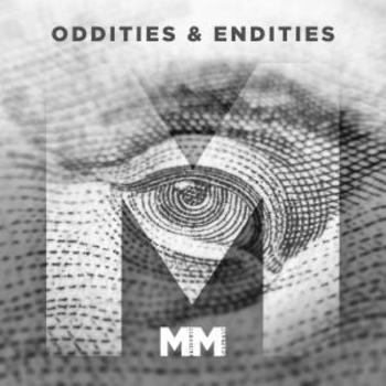 - Oddities & Endities
