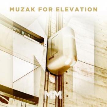 - Muzak For Elevation