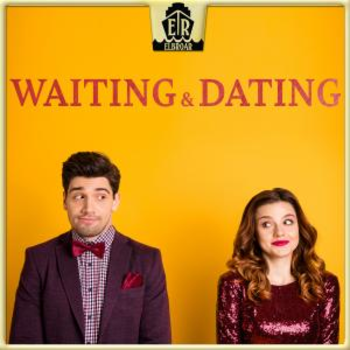 Waiting & Dating